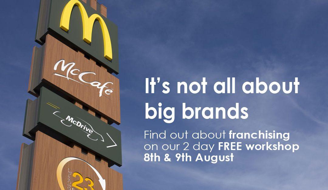 It's not all about big brands! Explore franchise opportunities on our 2-day FREE workshop