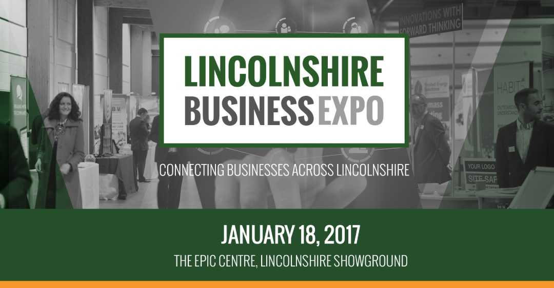 Lincolnshire Business Expo – Connecting Businesses across Lincolnshire – January 18th 2017